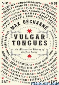 Download ebook Vulgar Tongues by Max Decharne (.ePUB)