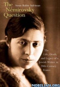 The Némirovsky Question by Susan Rubin Suleiman