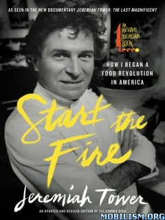 Download Start the Fire by Jeremiah Tower (.ePUB)