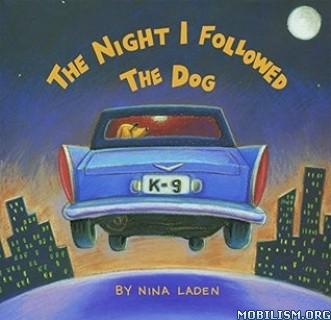 Download ebook The Night I Followed the Dog by Nina Laden (.ePUB)