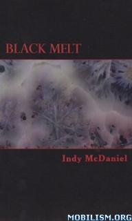 Download ebook Black Melt by Indy McDaniel (.ePUB)(.AZW3)