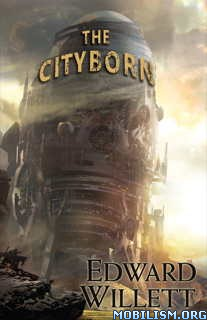 Download ebook The Cityborn by Edward Willett (.ePUB)