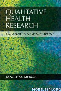 Download ebook Qualitative Health Research by Janice M. Morse (.PDF)