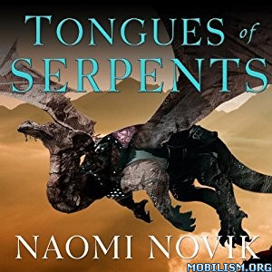 Download ebook Tongues of Serpents by Naomi Novik (.MP3)