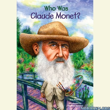 Who Was Claude Monet? (Who Was/Is…?) by Ann Waldron