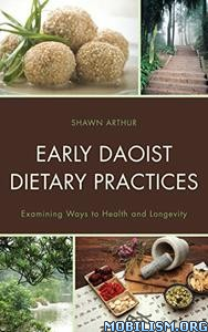 Download Early Daoist Dietary Practices by Shawn Arthur (.ePUB)