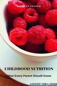 Childhood Nutrition by Anthony Ekanem