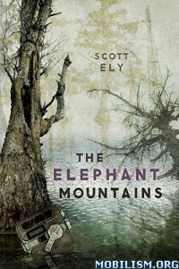 Download ebook The Elephant Mountains by Scott Ely (.ePUB)