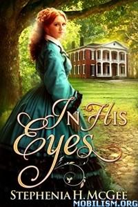 Download In His Eyes by Stephenia H. McGee (.ePUB)