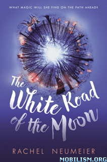 Download The White Road of the Moon by Rachel Neumeier (.ePUB)
