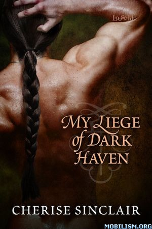 Fiction • My Liege of Dark Haven by Cherise Sinclair (.ePUB)(.MOBi)