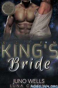 Download Alien King's Bride by Juno Wells, Luna Cassini (.ePUB)