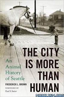 The City Is More Than Human by Frederick L. Brown