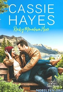 Download Rocky Mountain Hero by Cassie Hayes (.ePUB)