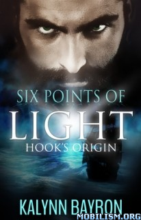 Download ebook Six Points of Light: Hook's Origin by Kalynn Bayron (.ePUB)