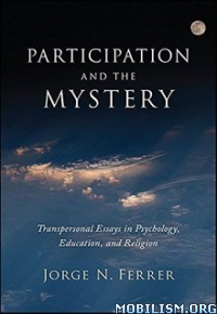 Download ebook Participation & the Mystery by Jorge N. Ferrer (.ePUB)