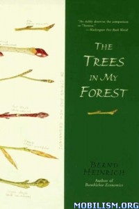 Download The Trees in My Forest by Bernd Heinrich (.ePUB)