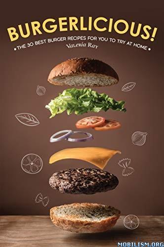 Burgerlicious! by Valeria Ray