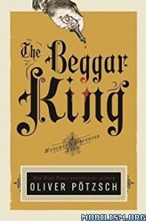 Download ebook The Beggar King by Oliver Pötzsch (Potzsch) (.MP3)