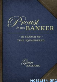 Download Proust & His Banker by Gian Balsamo (.ePUB)