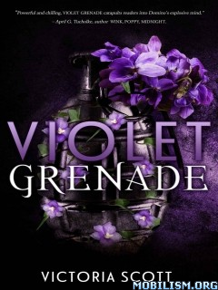 Download ebook Violet Grenade by Victoria Scott (.ePUB)(.MOBI)