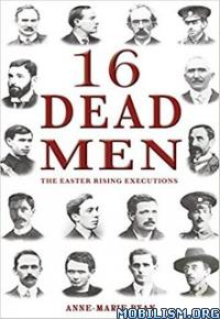 Download ebook 16 Dead Men by Anne-Marie Ryan (.ePUB)(.MOBI)(.AZW3)