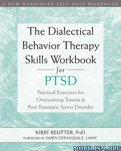 Behavior Therapy Skills Workbook for PTSD by Kirby Reutter