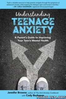 Understanding Teenage Anxiety by Jennifer Browne