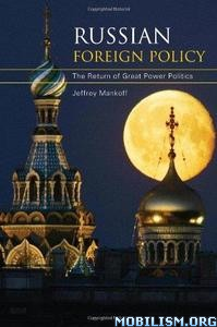 Russian Foreign Policy by Jeffrey Mankoff