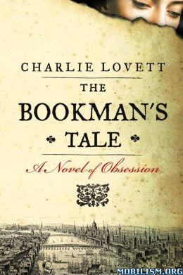 Download The Bookman's Tale by Charlie Lovett (.ePUB) (.AZW)
