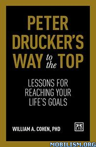 Peter Drucker's Way to the Top by William A. Cohen