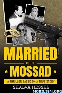 Download ebook Married to the Mossad by Shalva Hessel (.ePUB)