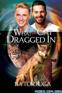 Download ebook What the Cat Dragged In by BA Tortuga (.ePUB)