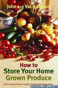 Download ebook Store Home Grown Produce by John & Val Harrison (.ePUB)+