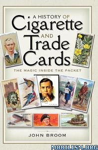 A History of Cigarette and Trade Cards by John Broom