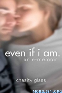 Download even if i am. by Chasity Glass (.ePUB)(.MOBI)