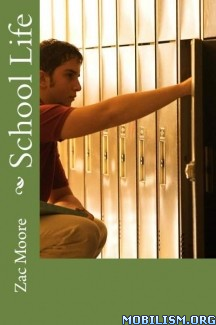 Download ebook School Life by Zac Moore (.ePUB) (.MOBI)