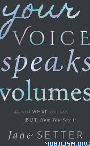 Your Voice Speaks Volumes by Jane Setter