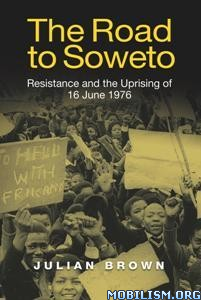 Download The Road to Soweto by Julian Brown (.PDF)