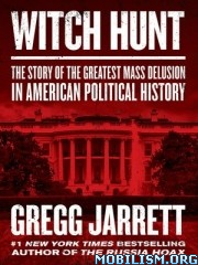 Witch Hunt by Gregg Jarrett