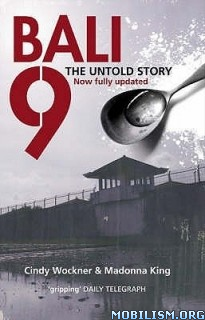 Download Bali 9: The Untold Story by Cindy Wockner et al (.ePUB)+