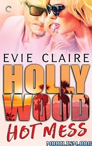 Download ebook Hollywood Hot Mess Series by Evie Claire (.ePUB)