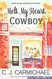 Download ebook Melt My Heart, Cowboy by C J Carmichael (.ePUB)