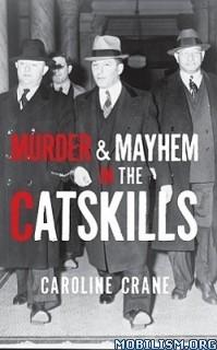 Download ebook Murder & Mayhem in the Catskills by Caroline Crane (.ePUB)