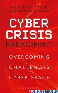 Cyber Crisis Management by Rodney D Ryder, Ashwin Madhavan