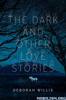 Download The Dark & Other Love Stories by Deborah Willis (.ePUB)