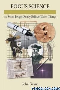 Download ebook Bogus Science by John Grant (.ePUB)
