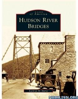 Download ebook Hudson River Bridges by Kathryn W. Burke (.ePUB)