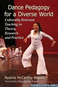 Download ebook Dance Pedagogy, Diverse World by Nyama McCarthy-Brown(.ePUB)