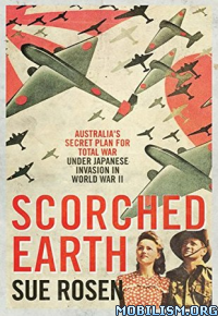 Download ebook Scorched Earth: Australia's Secret Plan by Sue Rosen (.ePUB)